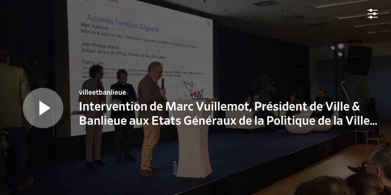 Intervention de Marc Vuillemot, Président de Ville & Banlieue aux Etats Généraux de la Politique de la Ville à Mulhouse