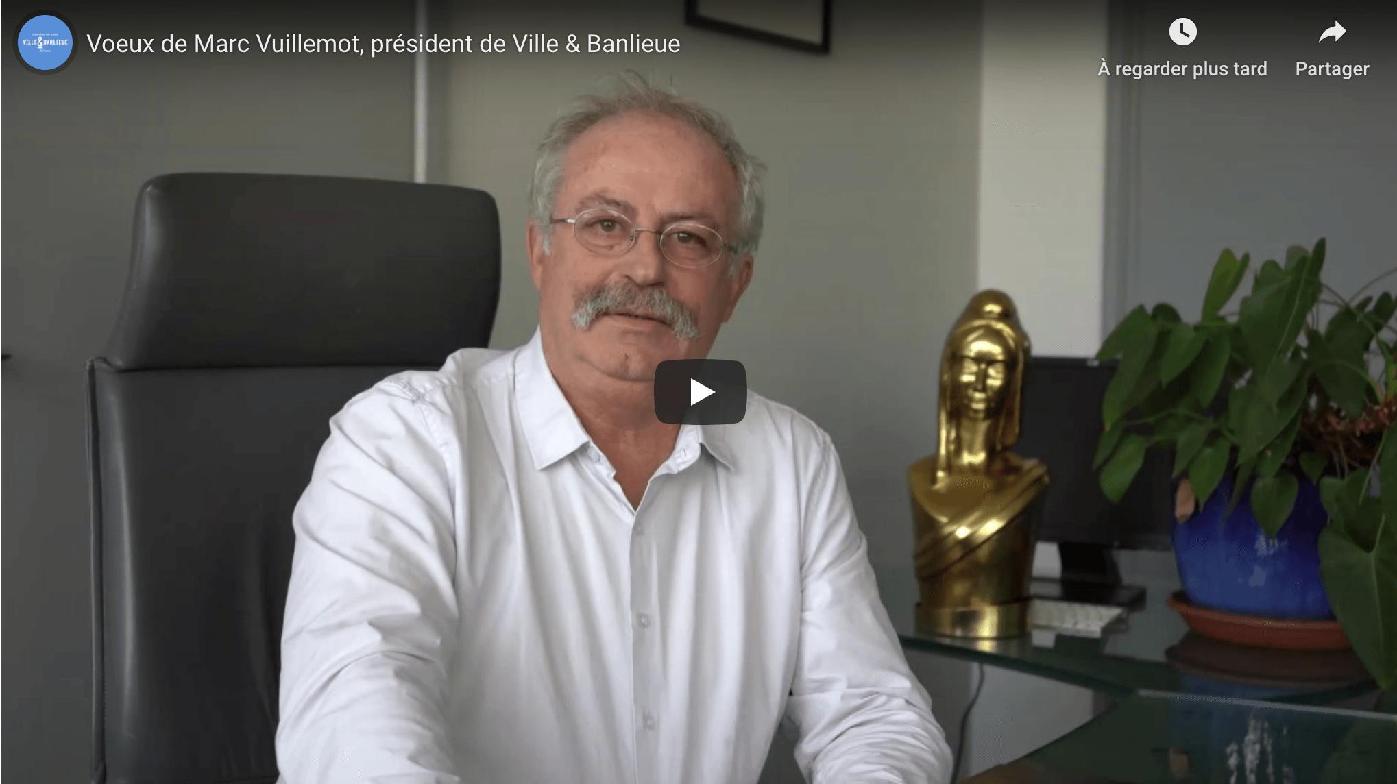 Voeux de Marc Vuillemot, président de Ville & Banlieue