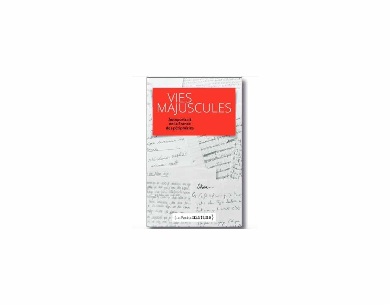 Vies Majuscules - Autoportrait de la France des périphéries